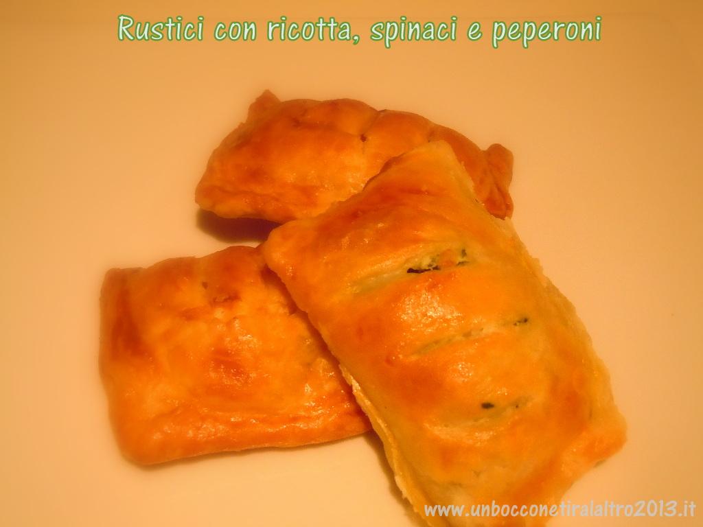 rustici con ricotta spinaci e peperoni un boccone tira